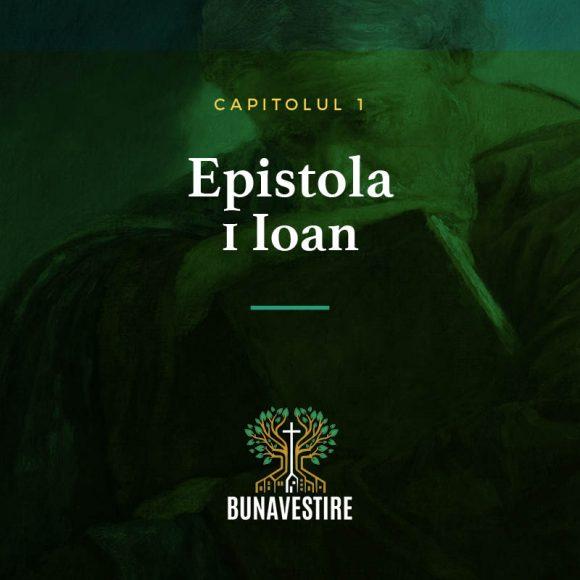 Studiu din Epistola 1 Ioan – Cap.1