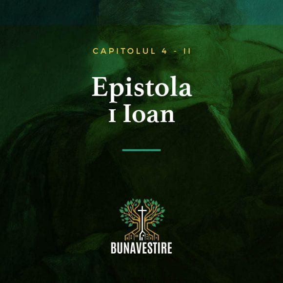 Studiu din Epistola 1 Ioan – Cap.4 – Partea II