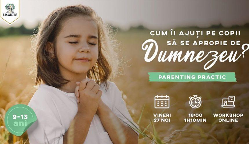 Cum îi ajuți pe copii să se apropie de Dumnezeu?