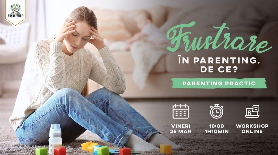 Frustrare în parenting. De ce?